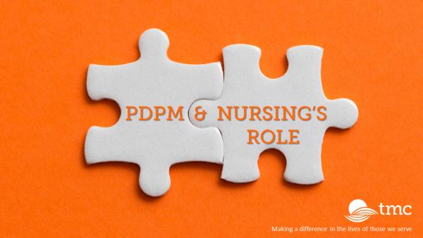 PDPM Webinar Series: PDPM & Nursing's Role – Watch Now!