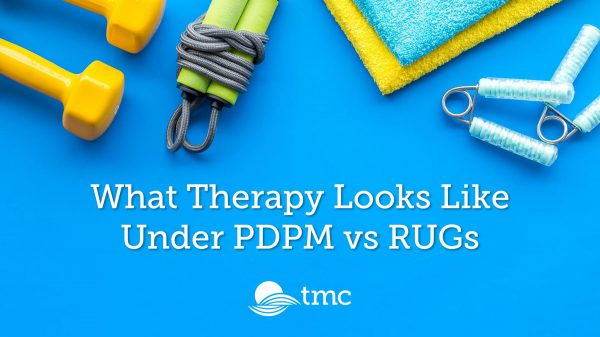 PDPM Webinar Series: What Therapy Looks Like Under PDPM vs. RUGs – Watch Now!