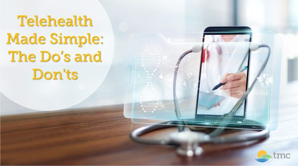 Telehealth Made Simple: The Do's and Don'ts – Watch Now!