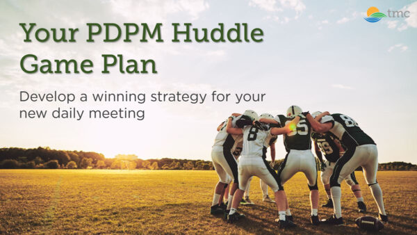 Your PDPM Huddle Game Plan  – Watch Now!