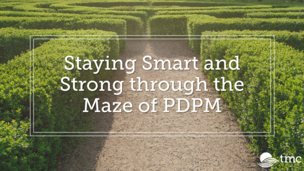 Staying Smart and Strong through the Maze of PDPM – Watch Now!